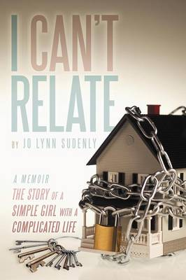 I Can't Relate: The Story of a Simple Girl with a Complicated Life