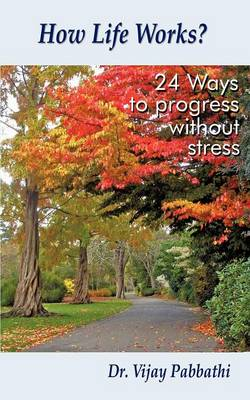 How Life Works?: 24 Ways to Progress without Stress
