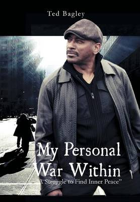 """My Personal War Within: """"A Struggle to Find Inner Peace"""