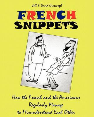 French Snippets: How the French and the Americans Regularly Manage to Misunderstand Each Other