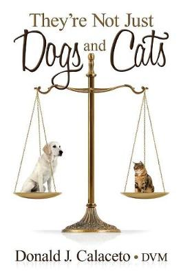 They're Not Just Dogs and Cats - Second Edition