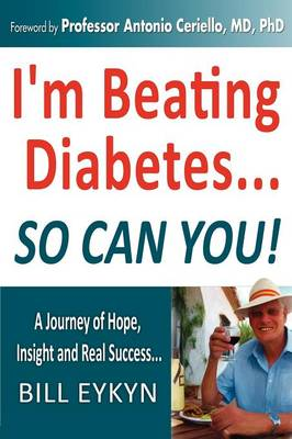 I'm Beating Diabetes...and So Can You! by Controlling Your Blood Sugar Spikes
