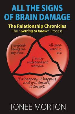 All the Signs of Brain Damage: The Relationship Chronicles: The Getting to Know Process
