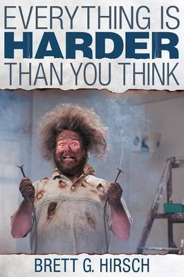 Everything Is Harder Than You Think