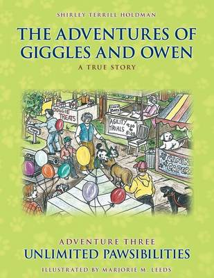 The Adventures of Giggles and Owen: Adventure Three - Unlimited Pawsibilities