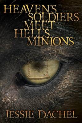 Heaven's Soldiers Meet Hell's Minions: First in Guard the Lord, Strike the Devil Series