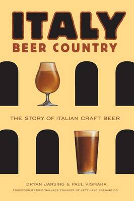 Italy: Beer Country the Story of Italian Craft Beer