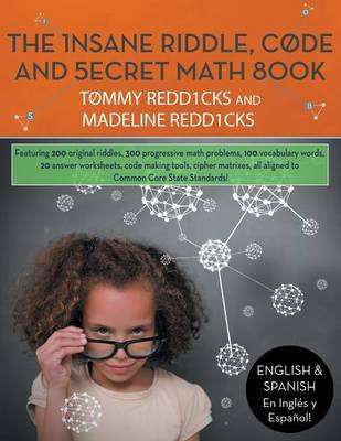 The Insane Riddle, Code, and Secret Math Book: Riddle Busting for the Active Mind!