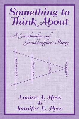 Something to Think about: A Grandmother and Granddaughter's Poetry