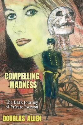 Book One - Compelling Madness: The Dark Journey of Private Everson. Book Two - Open Sunshine: Private Everson's Journey Home