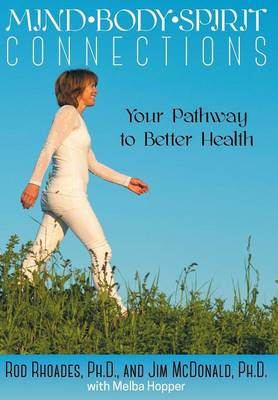 Mind, Body, Spirit Connection: Your Pathway to Better Health