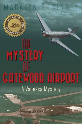 The Mystery of Gatewood Airport: A Vanessa Mystery