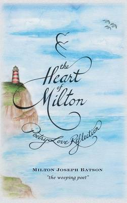 The Heart of Milton: Poetry, Love, Reflection
