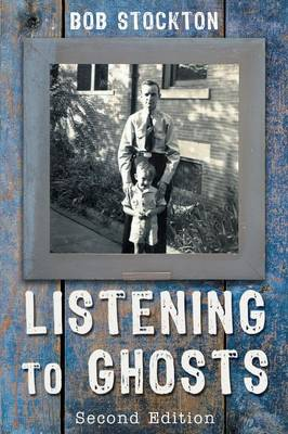 Listening to Ghosts: Second Edition