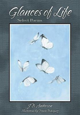 Glances of Life: Selected Poems