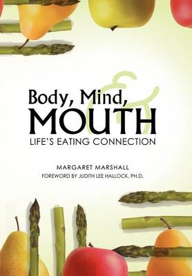 Body, Mind, and Mouth: Life's Eating Connection