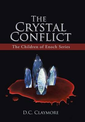 The Crystal Conflict: The Children of Enoch Series