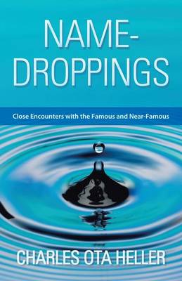 Name-Droppings: Close Encounters with the Famous and Near-Famous