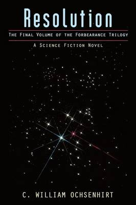 Resolution: The Final Volume of the Forbearance Trilogy