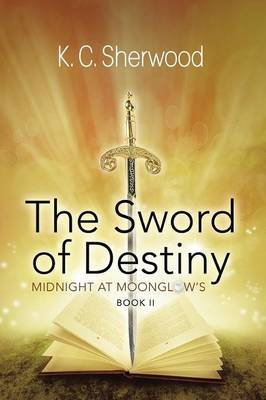 Midnight at Moonglow's: The Sword of Destiny Book II