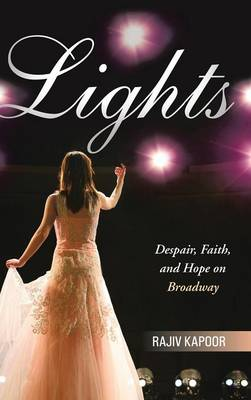 Lights: Despair, Faith, and Hope on Broadway