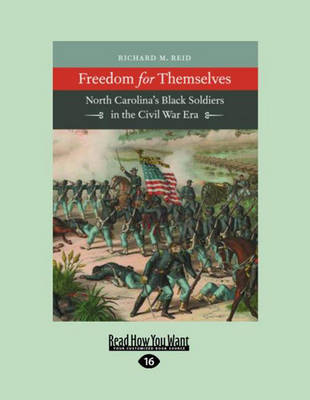 Freedom for Themselves (2 Volume Set): North Carolina's Black Soldiers in the Civil War Era