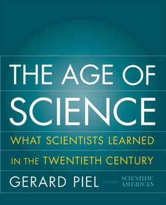 The Age of Science: What Scientists Learned in the Twentieth Century (2 Volume Set)