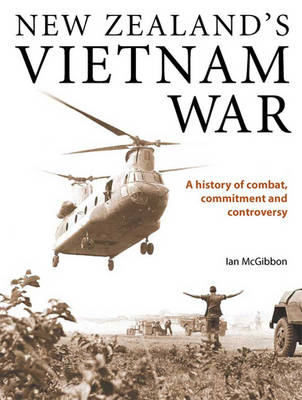 New Zealand's Vietnam War: A History of Combat, Commitment and Controversy (3 Volume Set)