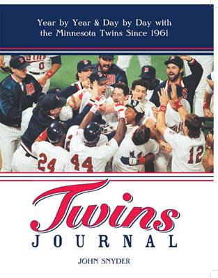 Twins Journal (2 Volume Set): Year by Year and Day by Day with the Minnesota Twins Since 1961