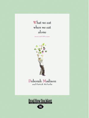 What We Eat When We Eat Alone (1 Volume Set): Stories and 100 Recipes