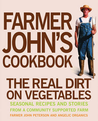 Farmer John's Cookbook: (2 Volume Set): The Real Dirt on Vegetables
