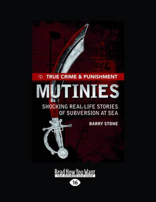 True Crime and Punishment: Mutinies (1 Volume Set): Shocking Real-Life Stories of Subversion at Sea