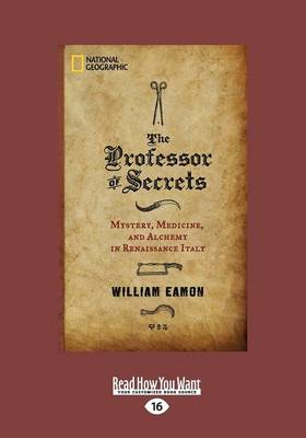 The Professor of Secrets: Mystery, Medicine, and in Renaissance Italy
