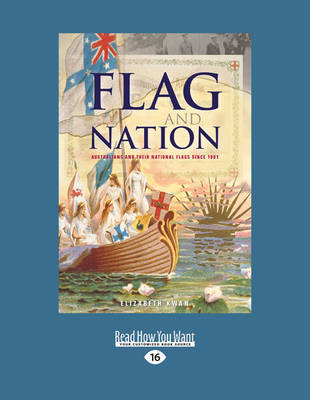 Flag and Nation: Australians and Their National Flags Since 1901