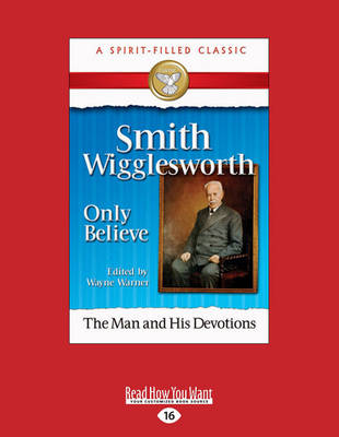 Smith Wigglesworth: Only Believe