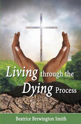 Living Through the Dying Process