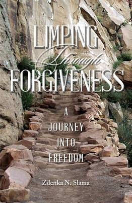 Limping Through Forgiveness: A Journey Into Freedom