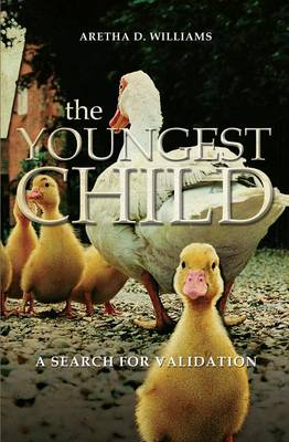 The Youngest Child: A Search for Validation