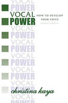 Vocal Power: How to Develop Your Voice