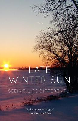 Late Winter Sun: Seeing Life Differently