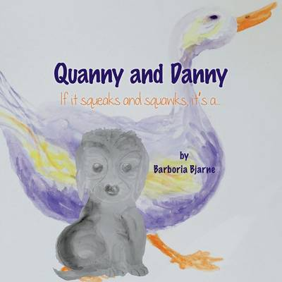 Quanny and Danny - If It Squeaks and Squawks, It's A...