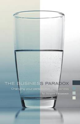 The Business Paradox - Changing Your Perspective on Business