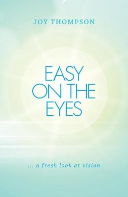 Easy on the Eyes: ... a Fresh Look at Vision