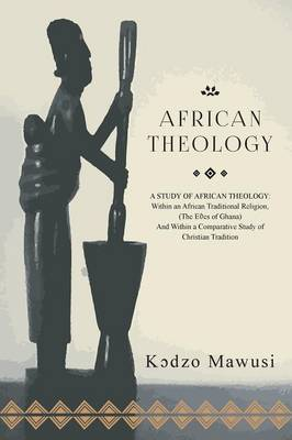 African Theology: A Study of African Theology
