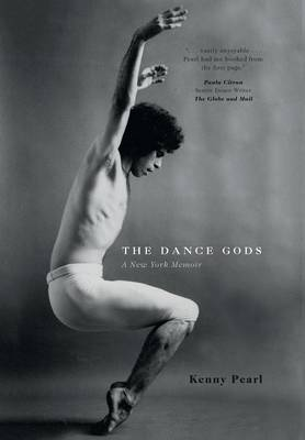 The Dance Gods: A New York Memoir