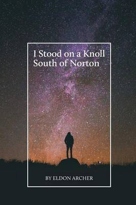 I Stood on a Knoll South of Norton