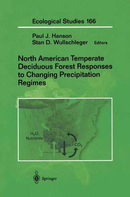 North American Temperate Deciduous Forest Responses to Changing Precipitation Regimes