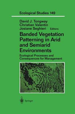 Banded Vegetation Patterning in Arid and Semiarid Environments: Ecological Processes and Consequences for Management