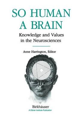 So Human a Brain: Knowledge and Values in the Neurosciences
