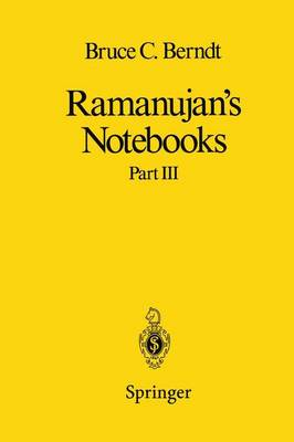 Ramanujan's Notebooks: Part III